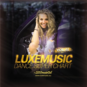 LUXEmusic - Dance Super Chart Vol.61