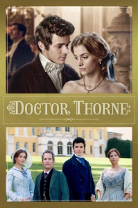 Доктор Торн / Doctor Thorne (1 сезон 1-3 серии из 3) | SunshineStudio