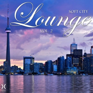 VA - Soft City Lounge, Vol. 2