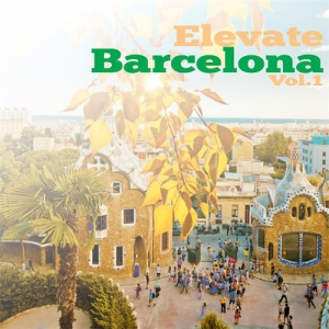 VA - Elevate Barcelona Vol. 1