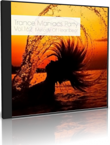 VA - Trance Maniacs Party - Melody Of Heartbeat #162
