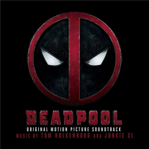 OST - Дэдпул / Deadpool [Original Motion Picture Soundtrack]