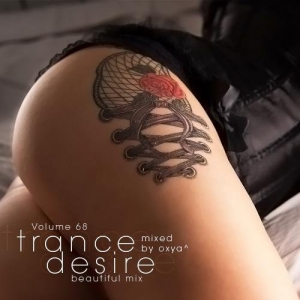 VA - Trance Desire Volume 68 (Mixed by Oxya^)