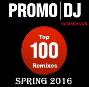 VA - Promo DJ TOP 100 Remixes Spring 2016 [09.05]