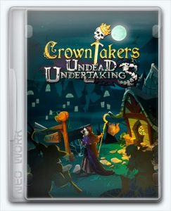 Crowntakers - Undead Undertakings [Ru/Multi] (1.0) SteamRip ALiAS