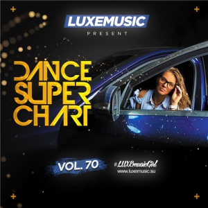 LUXEmusic - Dance Super Chart Vol.70