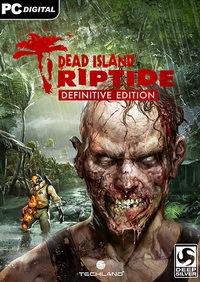 Dead Island Riptide: Definitive Edition | Repack �� YelloSOFT