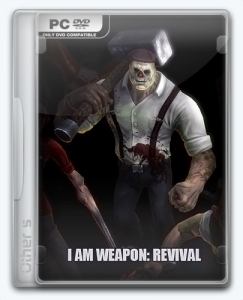 I am Weapon: Revival | RePack от R.G. Freedom