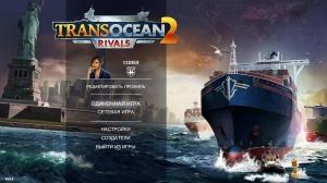 TransOcean 2: Rivals [Ru/Multi] (1.0.8) Repack Other s