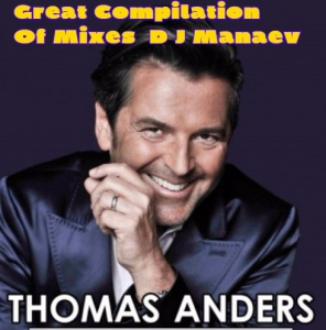 Thomas Anders - Great Compilation Of Mixes DJ Manaev