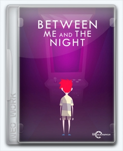 Between Me and The Night | Repack R.G. Механики
