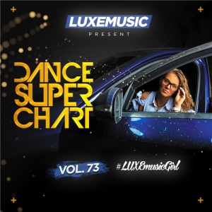 LUXEmusic - Dance Super Chart Vol.73