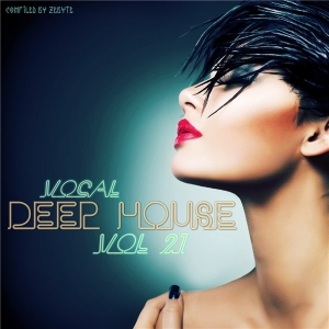 VA - Vocal Deep House Vol.21 [Compiled by Zebyte]