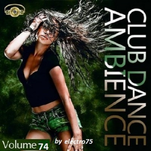 VA - Club Dance Ambience Vol.74