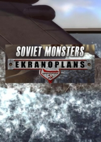 Soviet Monsters: Ekranoplans | RePack от Others