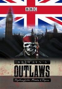 BBC. Преступники Британии: разбойники, пираты и бандиты (1-3 серии из 3)