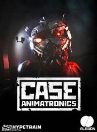 CASE: Animatronics | RePack от xatab