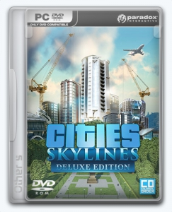 Cities: Skylines [Ru/Multi] (1.5.0-f4/dlc) License CODEX [Deluxe Edition]
