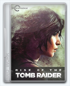 Rise of the Tomb Raider [Ru/En] (1.0.668.1/dlc) Repack R.G. Механики