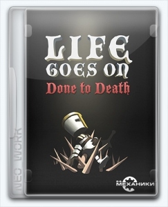 Life Goes On: Done to Death [Ru/Multi] (2.02) Repack R.G. Механики