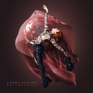 Lindsey Stirling - Brave Enough [Deluxe Edition]