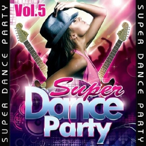VA - Super Dance Party Vol.5