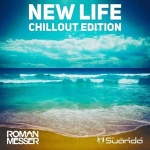 Roman Messer - New Life (Chillout Edition)