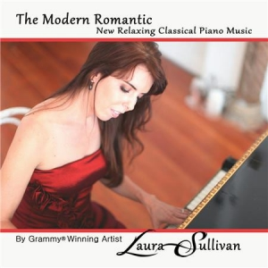 Laura Sullivan - The Modern Romantic: New Relaxing Classical Piano Music