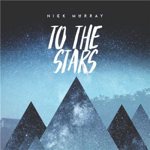 Nick Murray - To the Stars