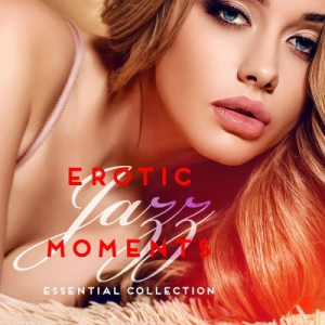 VA - Erotic Jazz Moments (Essential Collection)