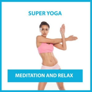 VA - Super Yoga Meditation and Relax