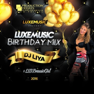 LUXEmusic Birthday Mix - DJ Liya