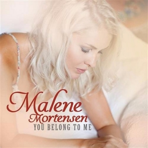 Malene Mortensen - You Belong To Me