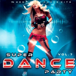 VA - Super Dance Party Vol.7