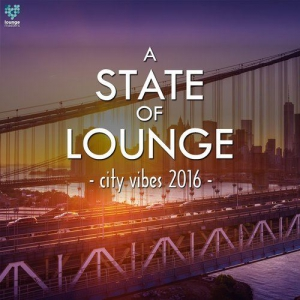 VA - A State Of Lounge City Vibes