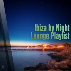 VA - Ibiza by Night Lounge Playlist