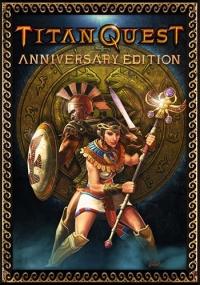Titan Quest - Anniversary Edition | RePack от xatab