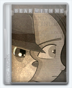 Bear With Me [Ru/Multi] (5.2.2.22320) Repack Dok2 [Episode 1]