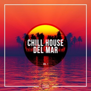VA - Chill House Del Mar, Vol. 1
