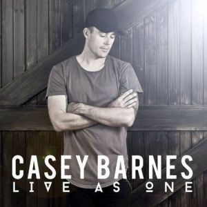 Casey Barnes - Live As One