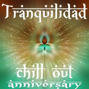 VA - Tranquilidad, Chill Out Anniversary