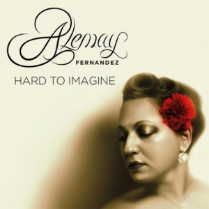Alemay Fernandez - Hard To Imagine