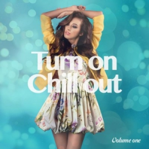 VA - Turn On Chill Out Vol. 1