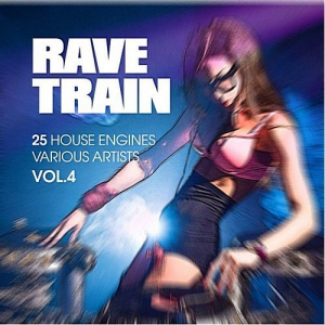VA - Rave Train Vol. 4 (25 House Engines)