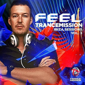 VA/Feel - Trance Mission Ibiza Sessions Vol.3