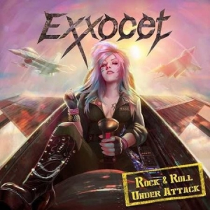 Exxocet - Rock & Roll Under Attack
