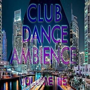 VA - Club Dance Ambience vol.85