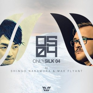 VA - Only Silk 04 (Mixed by Shingo Nakamura & Max Flyant)