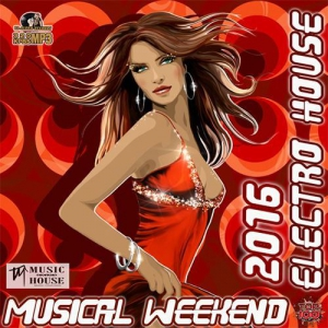 VA - Musical Weekend Electro House Set