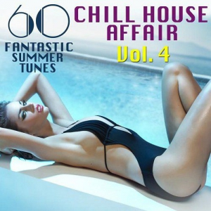 VA - A Chill House Affair Vol 4 60 Fantastic Summer Tunes